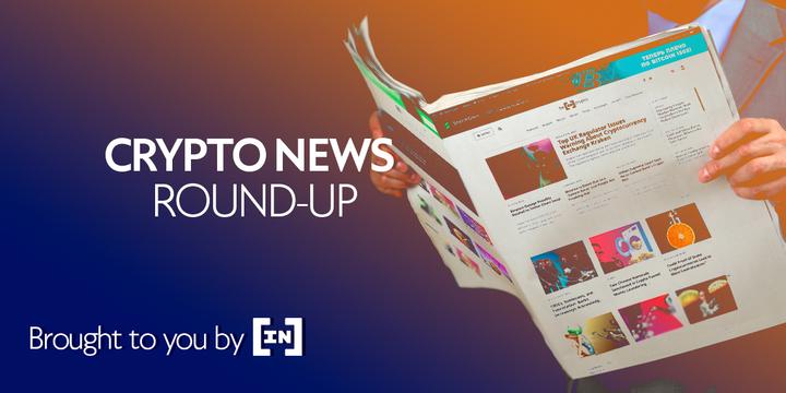 BeInCrypto Weekly News Round-Up – April 2